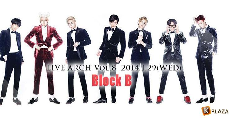 Block B (ブロックビー)が「LIVE ARCH vol.8」に出演決定!