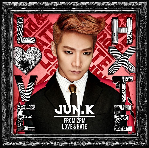 Jun. K (From 2PM)1st Solo Mini Album「LOVE & HATE」5月14日発売決定!